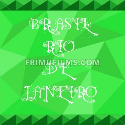 Brasil, rio de janeiro card with text over green background with abstract triangles. - frimufilms.com