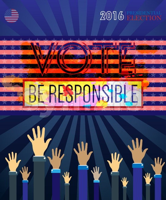 Digital vector usa presidential election 2016 vote with be responsible and hands in the air, flat style Stock Vector